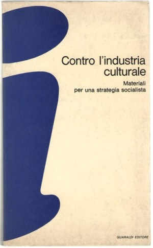 contro-industria-culturale-materiali-strategia-34255353-27e3-4f61-9c64-d6058332b228-e1415727796461.jpg